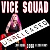 Unreleased 2008, Vice Squad
