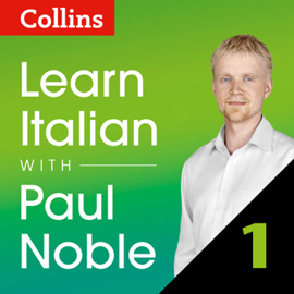 Collins Italian with Paul Noble - Learn Italian the Natural Way, Part 1 audiobook