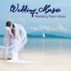 Wedding Music: Wedding Piano Music, Ceremony Music and Romantic Wedding Party - Wedding Music