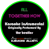 All Together Now (Originally Performed By The Beatles) [Instrumental Version]