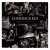 Through the Noise, Comeback Kid