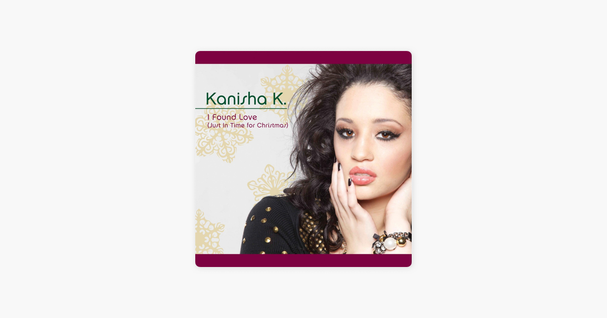 I Found Love (Just in Time for Christmas) - Single by Kanisha K on ...