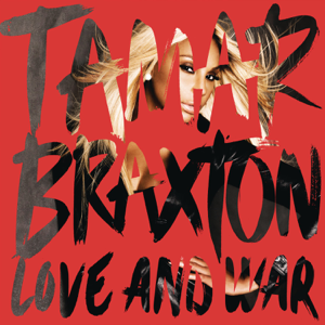 Tamar Braxton - Love and War