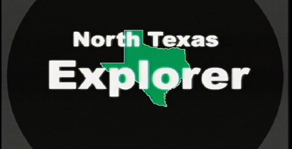 North Texas Explorer Video Podcast