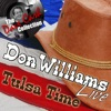Icon Don Williams Live - Tulsa Time - [The Dave Cash Collection]