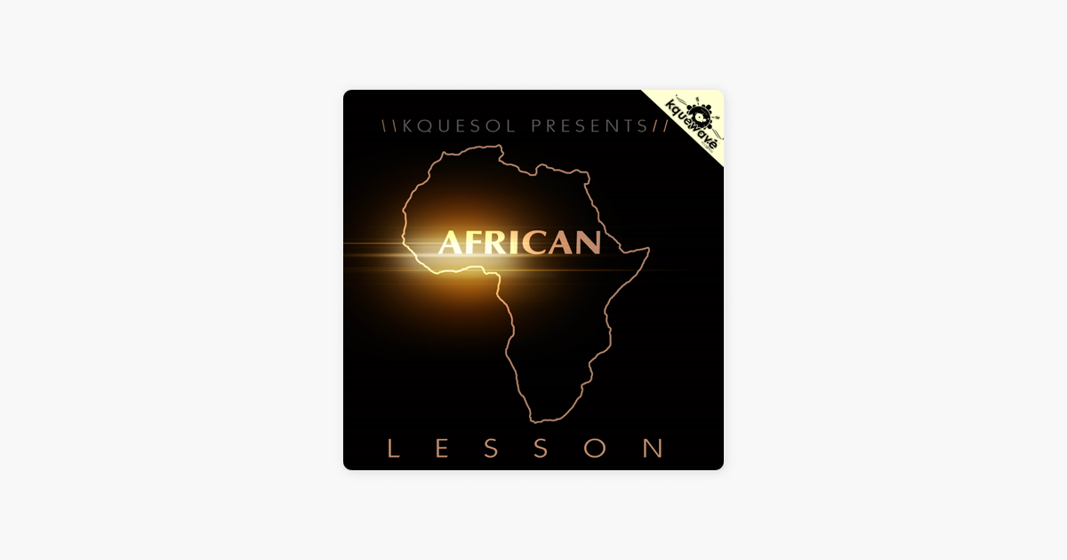 kquesol african lesson