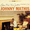 Open Fire, Two Guitars, Johnny Mathis