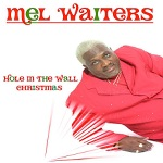Mel Waiters - Hole In the Wall Christmas