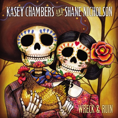 Wreck and Ruin - Kasey Chambers