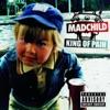 King of Pain - EP, Madchild