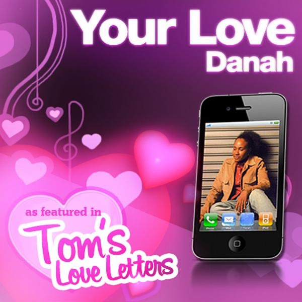 Your Love As Featured In Toms Love Letters