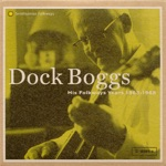 Dock Boggs - Down South Blues