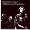 Piazzolla & Amelita Baltar, Amelita Baltar & Astor Piazzolla