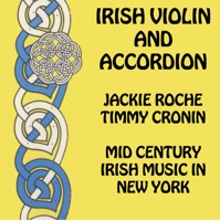 Irish Violin and Accordion Mid Century Irish Music In New York by Jackie Roche and Timmy Cronin, Jackie Roche & Timmy Cronin on Apple Music