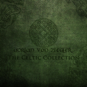 The Celtic Collection - Adrian von Ziegler - Adrian von Ziegler