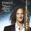 The Greatest Holiday Classics, Kenny G