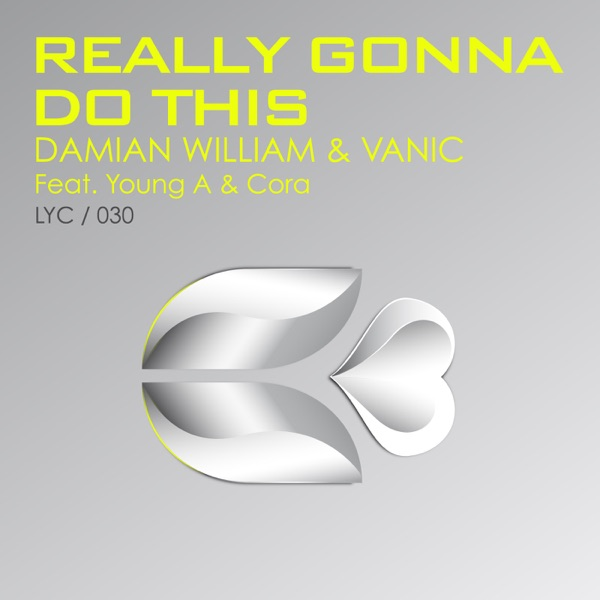 Really Gonna Do This (feat. Cora & Young A) - EP