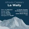 Alfredo Catalani - La Wally (1953), Mario del Monaco, Giorgio Tozzi, Renata Scotto, Renata Tebaldi, Giangiacomo Guelfi, La Scala Theater Orchestra, La Scala Theater Chorus & Carlo Maria Giulini