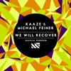 Kaaze & Michael Feiner - We Will Recover
