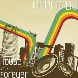 House Forever (feat  Vonda Acapella) - Single by Orero DJ on iTunes