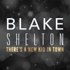 There's a New Kid In Town - Single, Blake Shelton