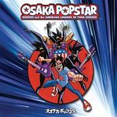 Osaka Popstar - Man of Constant Sorrow