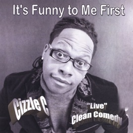 ‎It's Funny to Me First by Cizzle C