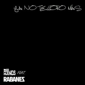 Los Ajenos - Ya No Te Lloro Más feat. Rabanes