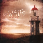 The Waifs - Lighthouse
