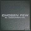 Chosen Few: El Documental