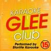 Karaoke Glee Club Vol.15 (In the Style of Glee Cast Performed by Starlite Karaoke) ジャケット写真