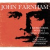I Remember When I Was Young - The Greatest Australian Songbook, John Farnham