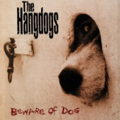 The Hangdogs - Come the Night