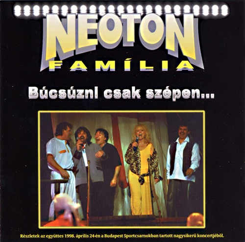 Neoton Familia - Búcsúzni csak szépen…