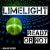 Limelight - Ready or Not (Mondo Edit)