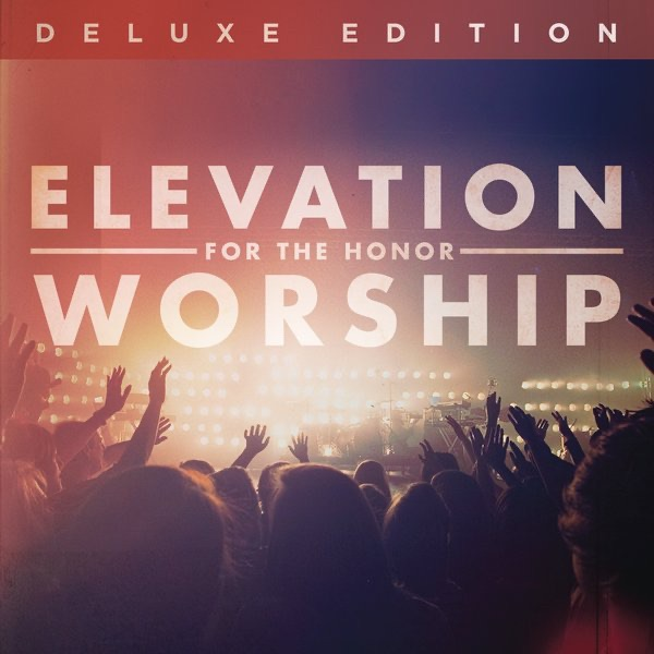 For the Honor Live Deluxe Edition Elevation Worship CD cover
