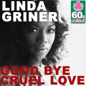 Good Bye Cruel Love (Remastered) - Single