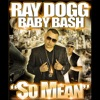 So Mean feat Baby Bash Single