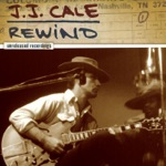 J.J. Cale - Since You Said Goodbye