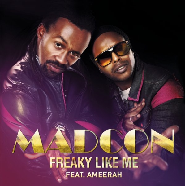 Madcon mit Freaky Like Me (feat. Ameerah) (Main Mix)
