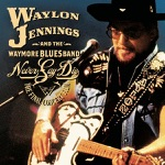 The Waymore Blues Band & Waylon Jennings - Never Been to Spain
