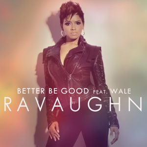 Better Be Good (feat. Wale) [Deep Radio Mix] - Single Mp3 Download