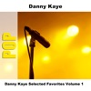 Danny Kaye Selected Favorites Volume 1, Danny Kaye