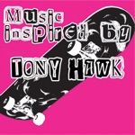 Music Inspired By Tony Hawk