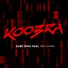 Koobra - Something Real (Extended Version) [feat. Joanna]