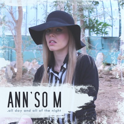 All Day and All of the Night - Single - Ann'So M