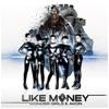Like Money feat Akon Single