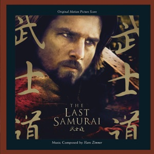 The Last Samurai (Original Motion Picture Score) Mp3 Download