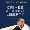 Crimes against Liberty: An Indictment of President Barack Obama (Unabridged) AudioBook Download