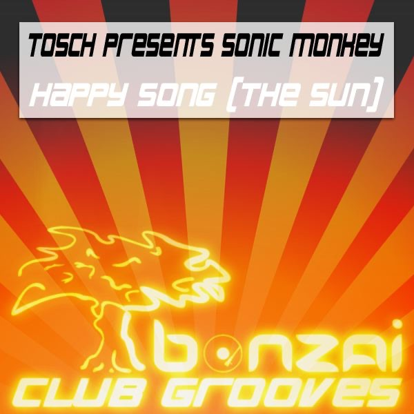 Tosch Presents Sonic Monkey - Happy Song (The Sun) - EP